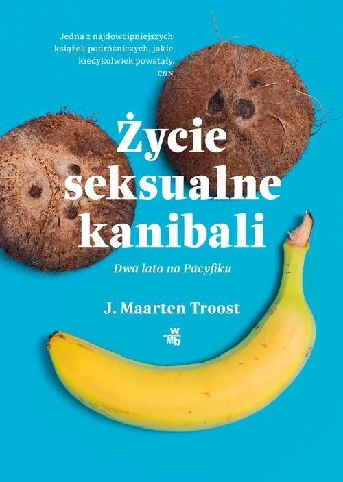 Życie seksualne kanibali - Troost J. Maarten