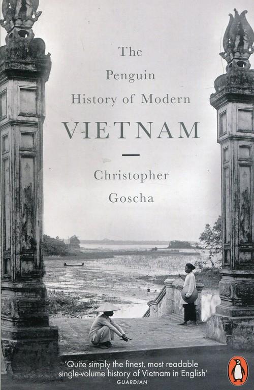 The Penguin History of Modern Vietnam - Goscha Christopher