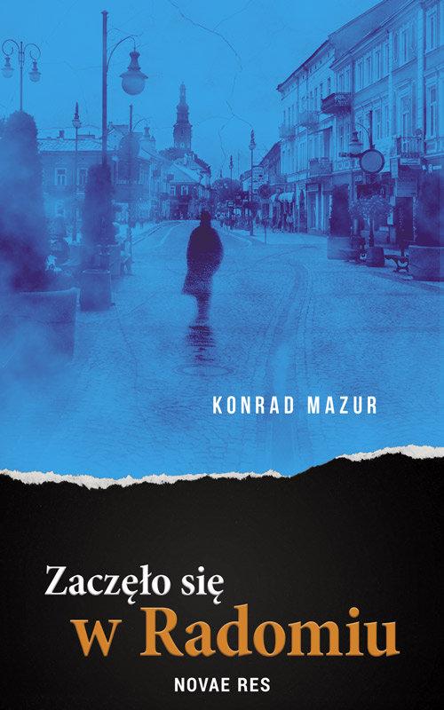 Zaczęło się w Radomiu - Mazur Konrad