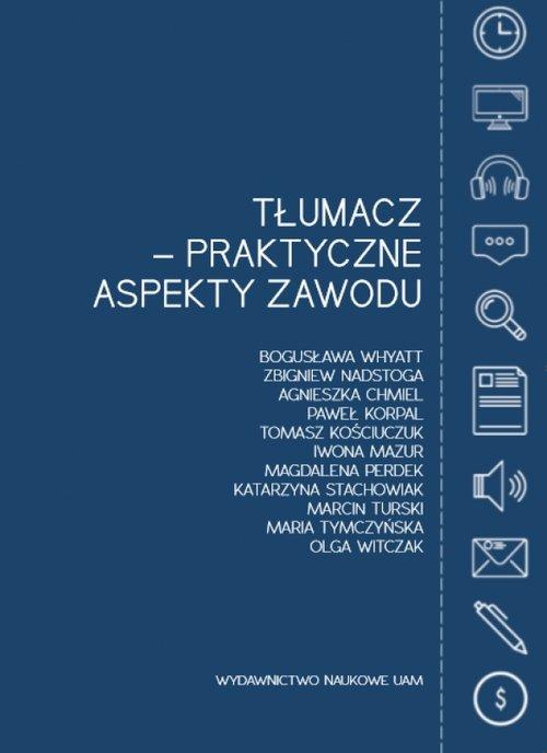 Tłumacz - praktyczne aspekty zawodu - Whyatt Bogusława