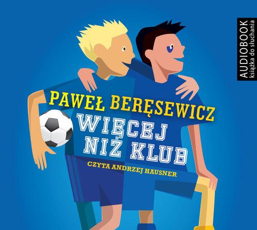 AUDIOBOOK Więcej niż klub - Beręsewicz Paweł