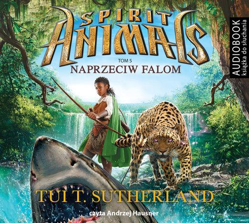 AUDIOBOOK Spirit Animals Tom 5 Naprzeciw falom - Sutherland Tui T.