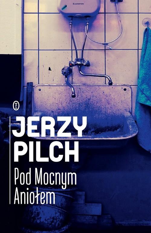 Pod Mocnym Aniołem - Pilch Jerzy