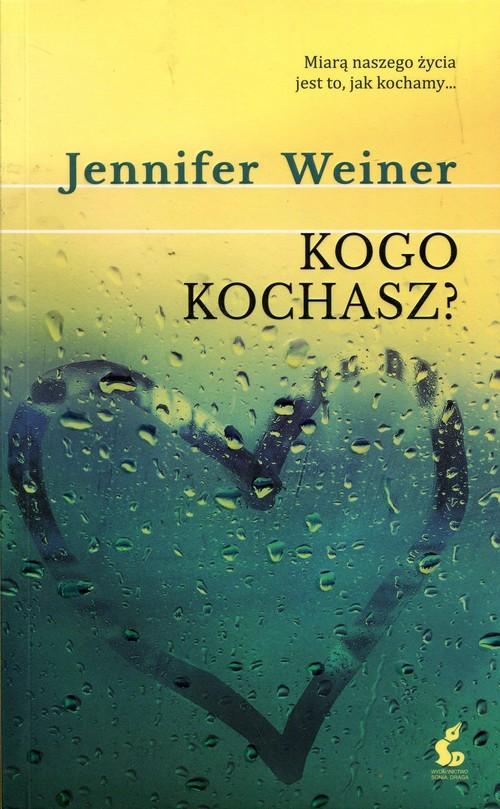 Kogo kochasz? - Weiner Jennifer