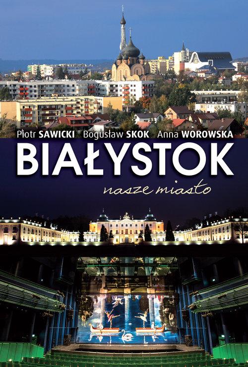 Białystok - Sawicki Piotr, Skok Bogusław, Worowska Anna