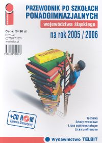 Przewodnik po szkołach ponadgimnazjalnych województwa śląskiego na rok 2005/2006 + CD