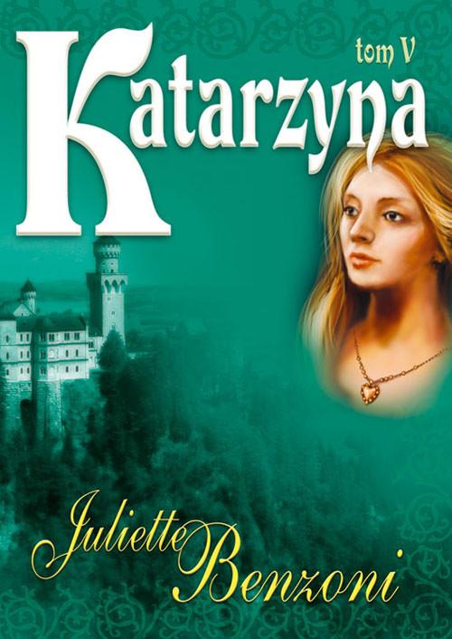 Katarzyna V - Benzoni Juliette