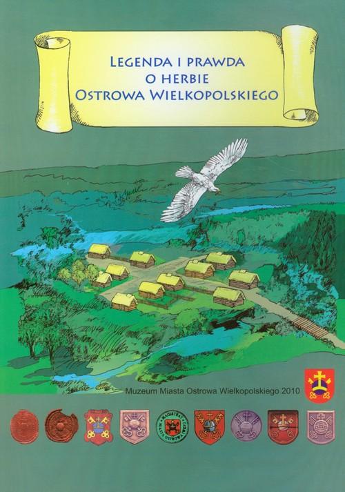 Legenda i prawda o herbie Ostrowa Wielkopolskiego