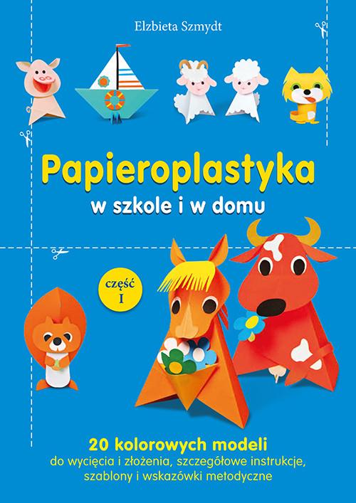 Papieroplastyka w szkole i w domu część 1