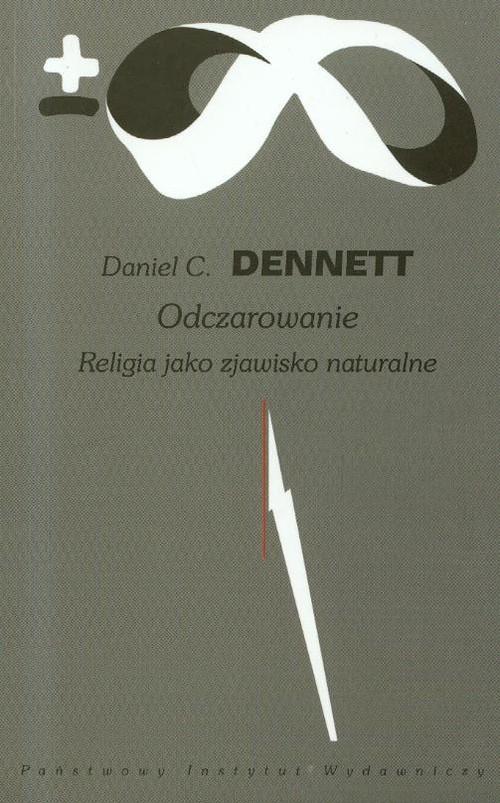 Odczarowanie Religia jako zjawisko naturalne - Dennett Daniel C.