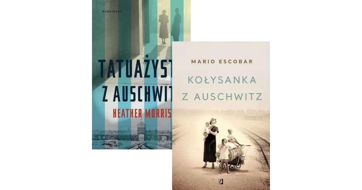Zestaw Tatuażysta Z Auschwitz Kołysanka Z Auschwitz Escobar Mario Morris Heather Książka Selkar