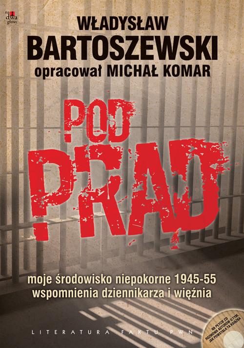 Pod prąd z płytą CD - Bartoszewski Władysław, Komar Michał